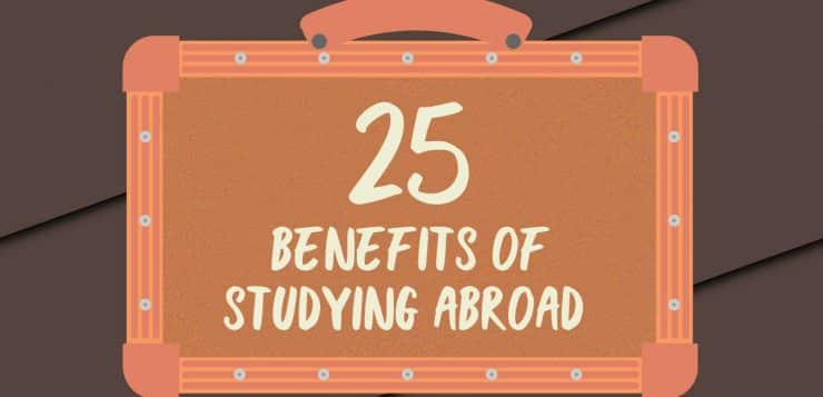 25 Benefits of Studying Abroad