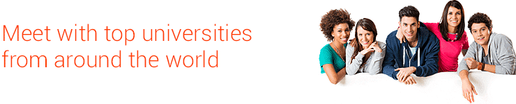 Meet with top universities from around the world